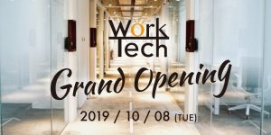 WorkTech| Grand opening | working space香港 | 服務式辦公室